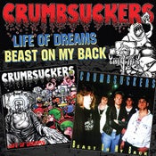 "Image of CRUMBSUCKERS ""Life Of Dreams/Beast On My Back"" 2 on 1 CD"