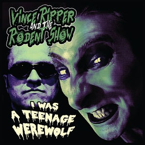 "Image of OUT NOW ! 7"" Vince Ripper & The Rodent Show : I Was A Teenage Werewolf"