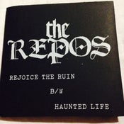 Image of THE REPOS Rejoice In Ruin/Haunted Peace TEST PRESS