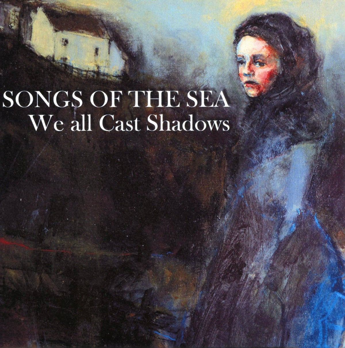 Image of Songs of the Sea - We all Cast Shadows CD