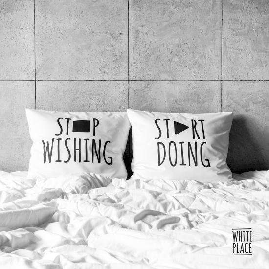 Zdjęcie przedstawia stop wishing / start doing