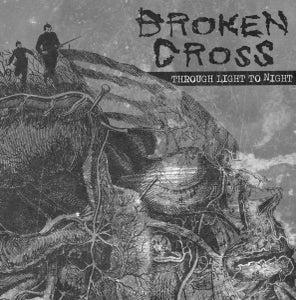 Image of BROKEN CROSS - THROUGH LIGHT TO NIGHT LP