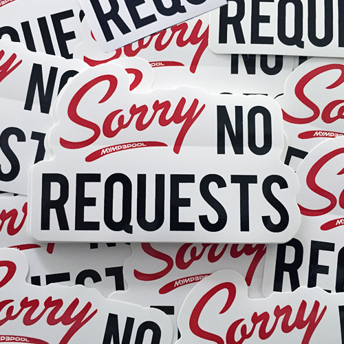 Image of Sorry No Requests Sticker