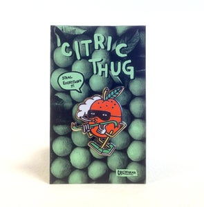 "Image of ""Citric Thug"" pin"