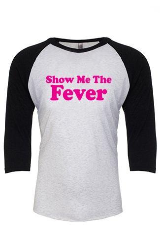 Image of WHAS - Show Me The Fever (Baseball Tee)