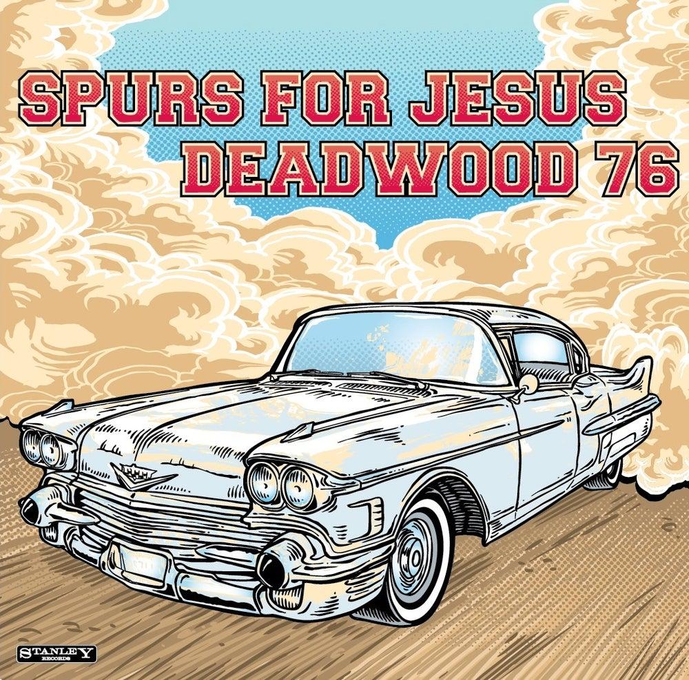 "Image of Spurs For Jesus/Deadwood 76 - Split 7"""