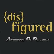 Image of Disfigured - Anthology of Dementia