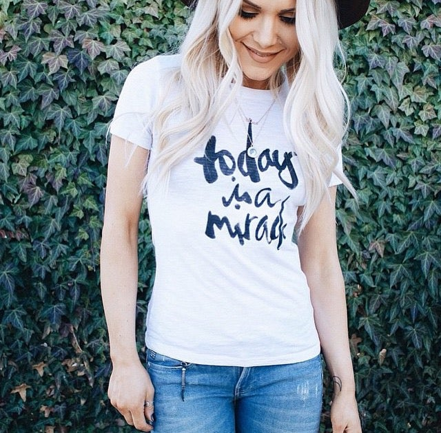 Image of WOMEN'S - TODAY IS A MIRACLE - WHITE TEE