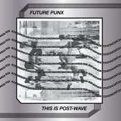 """Image of Future Punx """"This Is Post-Wave"""" LP"""