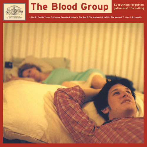 The Blood Group - Everything Forgotten Gathers At The Ceiling
