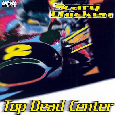 """Image of Scary Chicken - """"Top Dead Center"""" CD"""