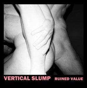 Image of Vertical Slump - Ruined Value E.P