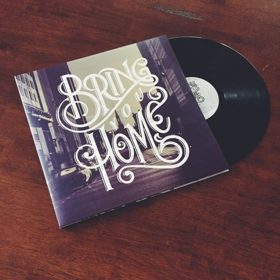 """Image of """"Bring You Home"""" LP"""