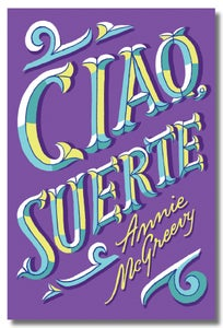 Image of Ciao, Suerte by Annie McGreevy