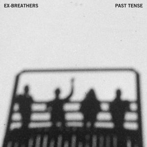 "Image of EX-BREATHERS, ""Past Tense"" LP"