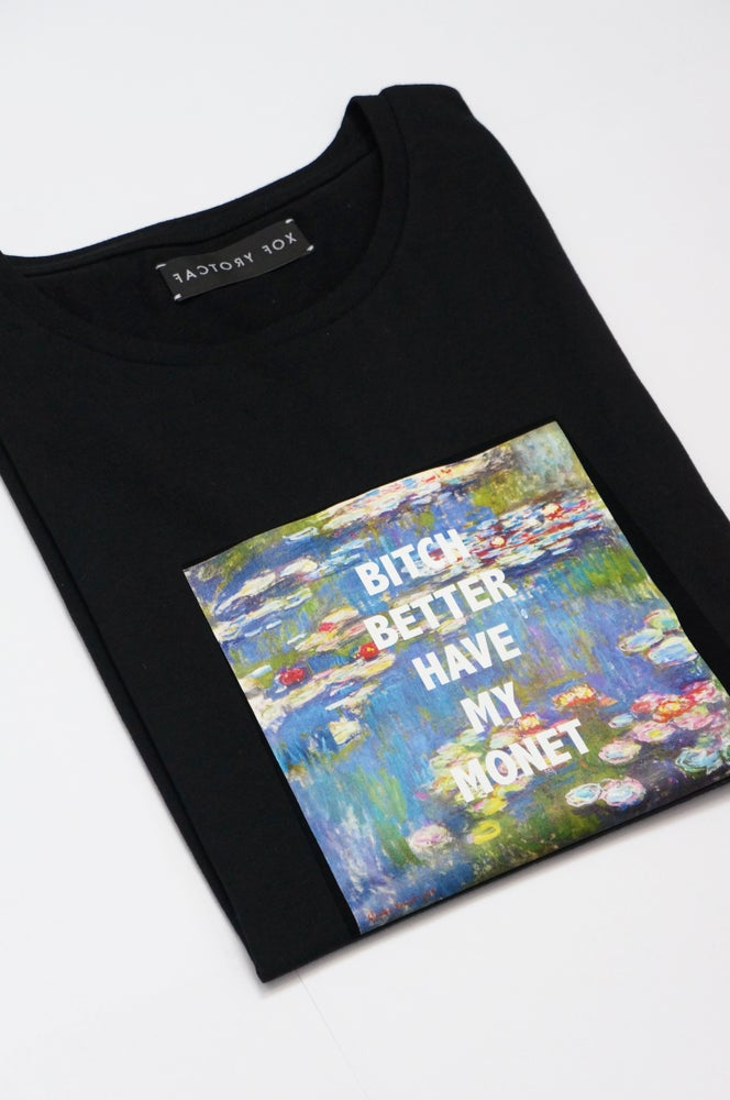 Image of BITCH BETTER HAVE MY MONET T-SHIRT