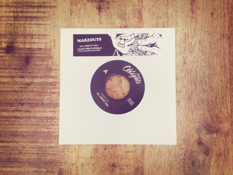 Image of Makeouts - All About You / I Can't Help Myself (Radio Obligatio Records)
