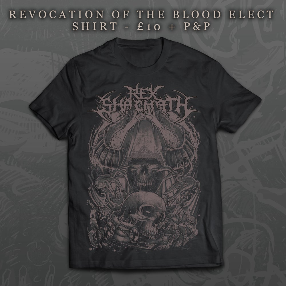 Image of Revocation Of The Blood Elect Shirt