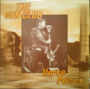 Image of LP The Gun Club : Horse Power.  Ltd Edition of 300 copies.