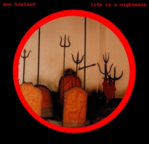 Image of Don Howland - 'Life Is A Nightmare'  LP(12XU 078-1)