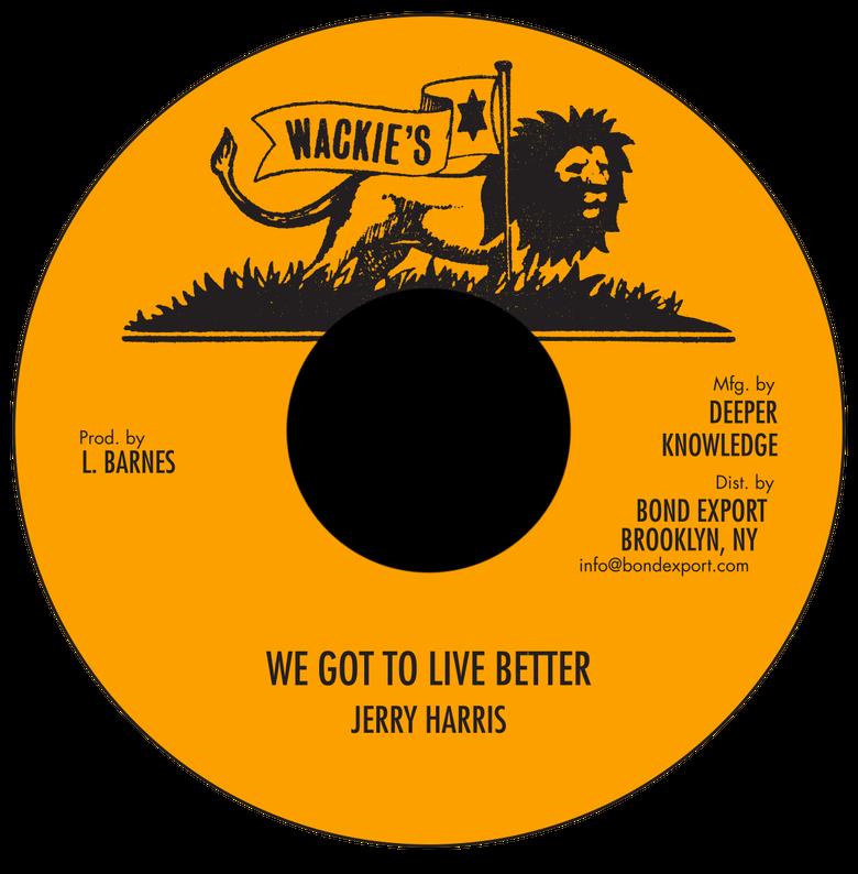 """Image of Jerry Harris / Harold Butler - We Got to Live Better / Dedication Rock 7"""" (Wackie's)"""