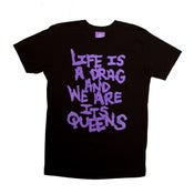 "Image of ""Life Is A Drag And We Are It's Queens"" Sammy Winston Shirt"