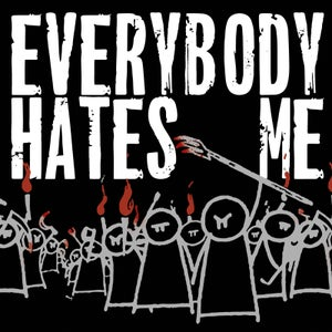 Image of Everybody Hates Me
