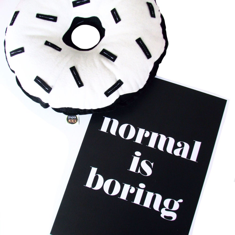 Image of 'NORMAL IS BORING' ART PRINT