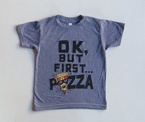Image of OK, BUT FIRST PIZZA TEE