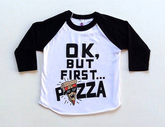 Image of OK, BUT FIRST PIZZA (RAGLAN)