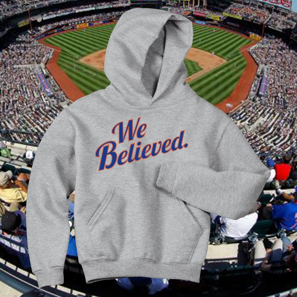 Image of We Believed. Hoodie (NYM 2015)