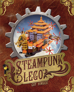 Image of Signed Edition of STEAMPUNK LEGO by Guy Himber