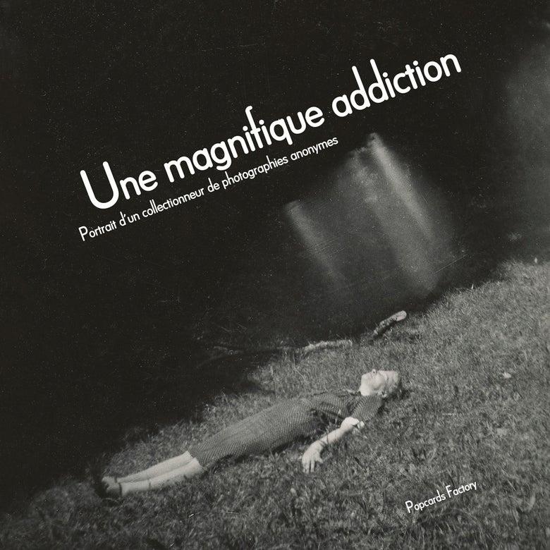 Image of Une magnifique addiction