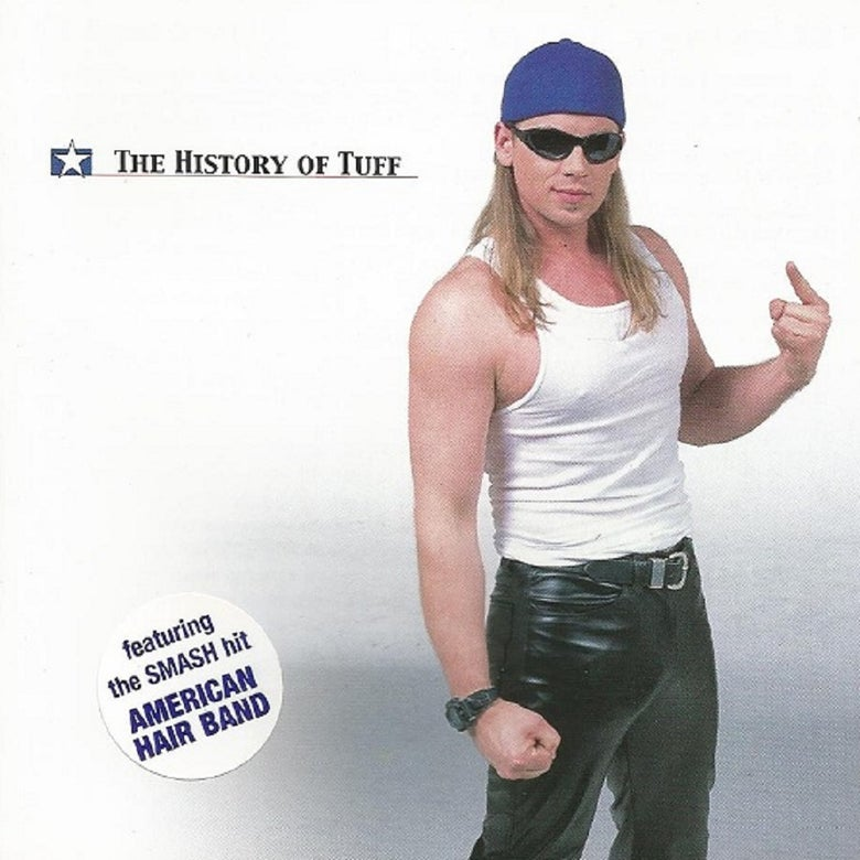 """Image of Tuff """"The History Of Tuff"""" Feat: """"American Hairband"""" (2001)"""