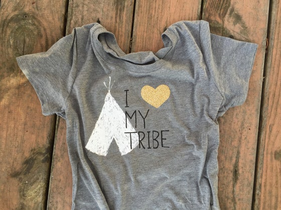 Image of I Love My Tribe