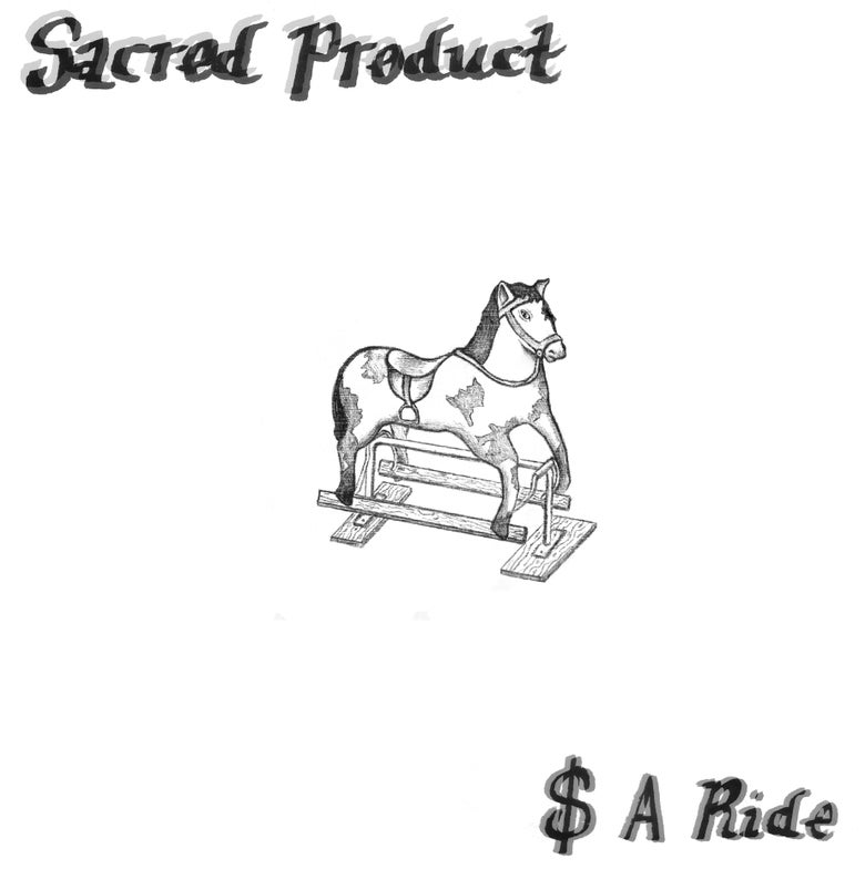 "Image of Sacred Product ""$ A Ride"" 12"""