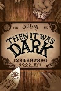 Image of Then It Was Dark