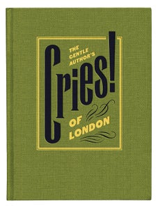Image of The Gentle Author's Cries of London (Published by Spitalfields Life Books)