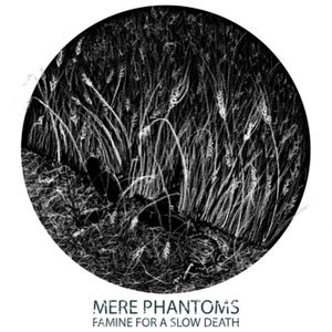 """Image of Mere Phantoms - Famine For a Slow Death 12"""" (UNDESIRABLE-007)"""