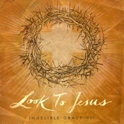 Image of Look To Jesus: Indelible Grace VII [Compact Disc + MP3 Download]