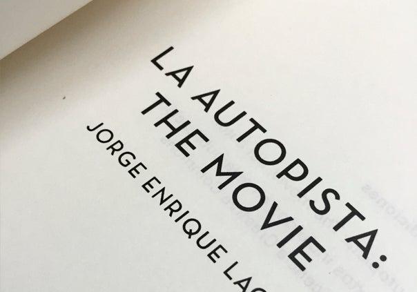 Image of La Autopista: The Movie / Jorge Enrique Lage