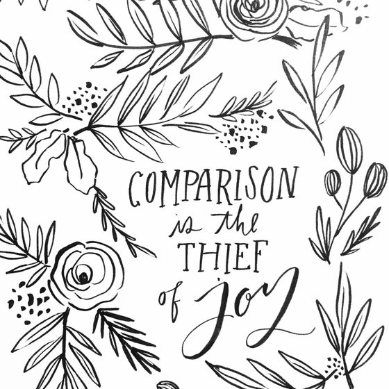 Image of COMPARISON IS THE THIEF OF JOY print