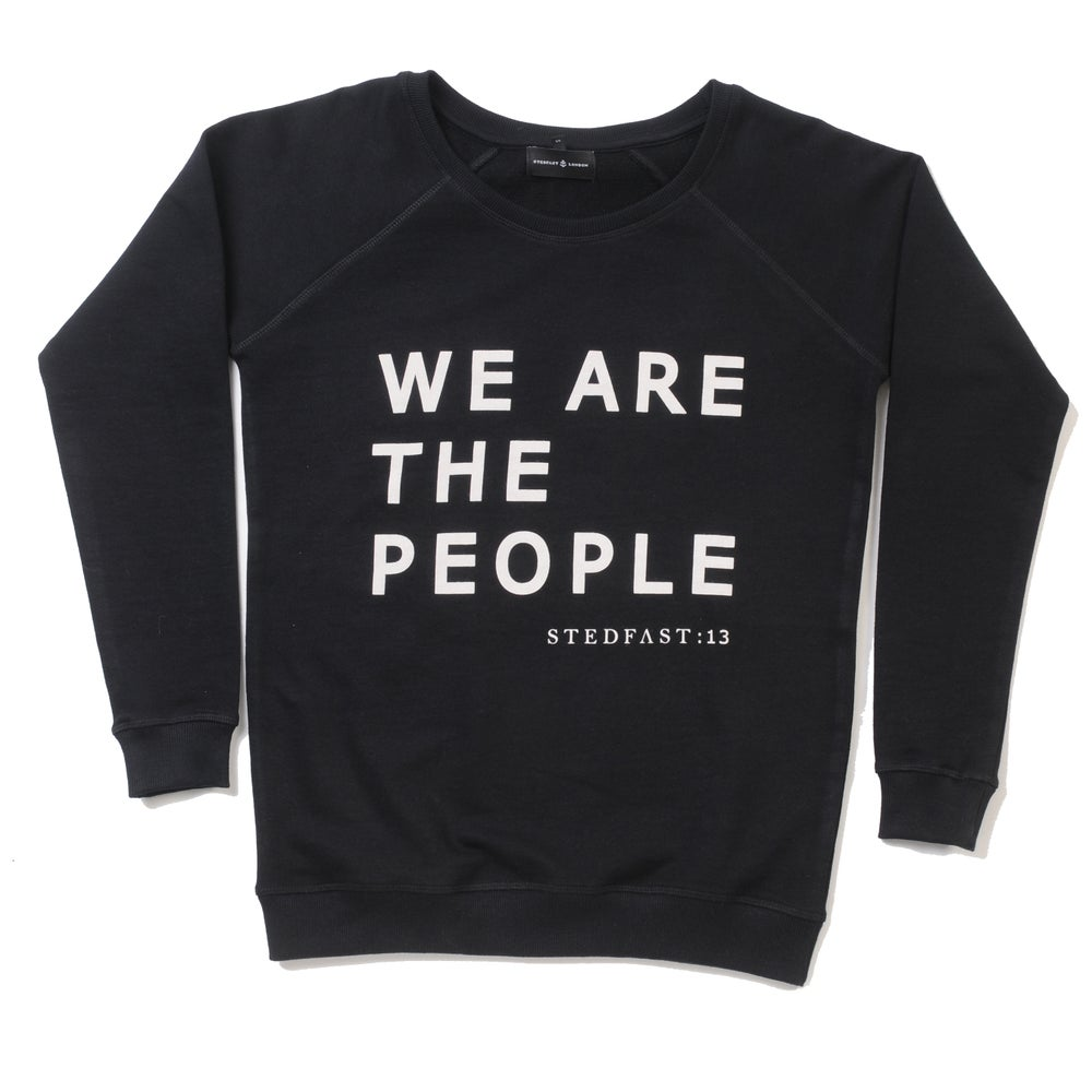 Image of We Are The People Sweatshirt