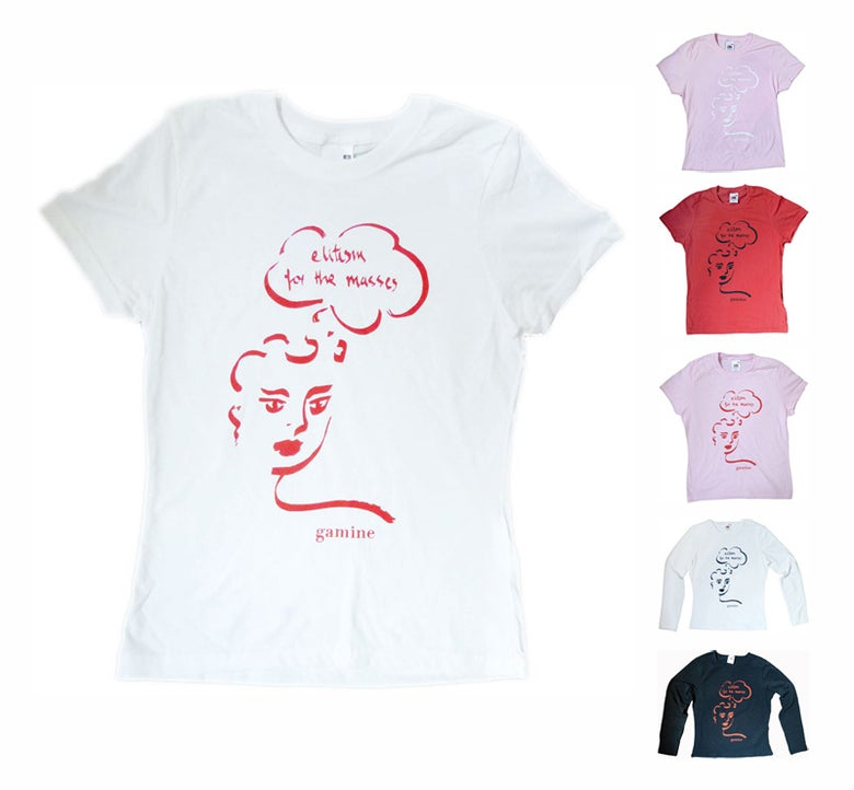 Image of Gamine 'Elitism For The Masses' T-Shirt (for ladies)