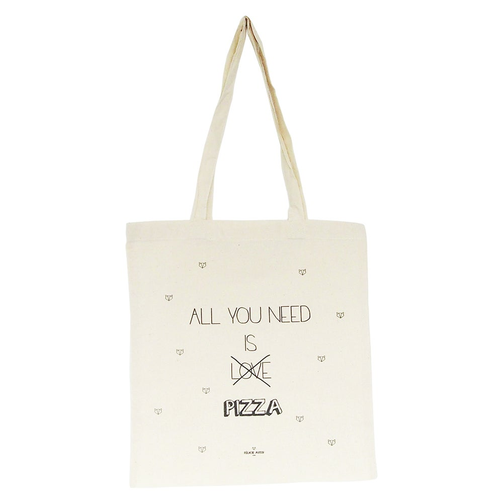 """Tote Bag """"All you need is pizza"""" - FELICIE AUSSI"""
