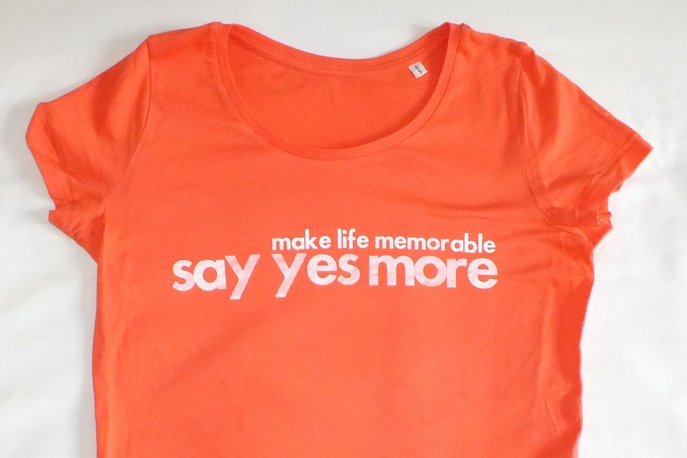 Image of Women's Orange 'Make Life Memorable, Say Yes More' Tee