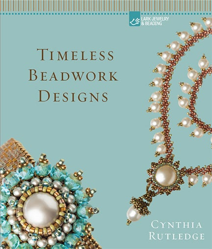 Image of Timeless Beadwork Designs by Cynthia Rutledge