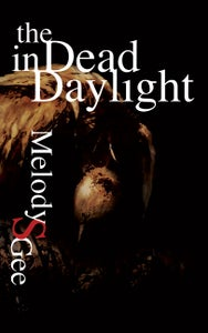 Image of The Dead in Daylight by Melody S. Gee