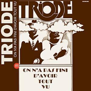 Image of TRIODE - ON N'A PAS FINI D'AVOIR TOUT VU (FFL011/RED03 - black)