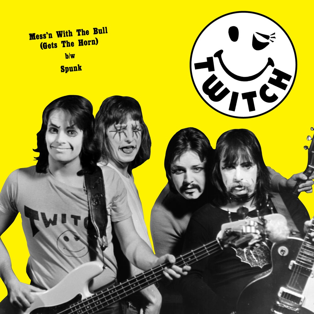 """Image of TWITCH – """"Mess'n With the Bull / Spunk"""" 7"""" 45 (1976) *NEW RELEASE*"""